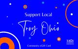 Support Local Troy, OH Community eGift Card Digital Gift