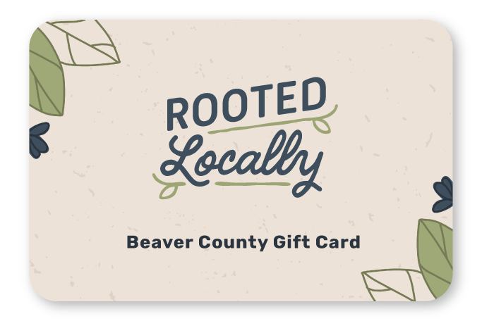 Rooted Locally Beaver County Gift Card Digital Gift